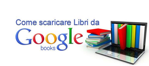 Come scaricare libri da google books for Regalo libri gratis
